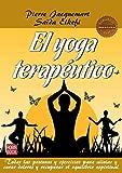 El Yoga Terapéutico. Todas Las Posturas Y Ejercicios Para Aliviar Y Curar Dolores Y Recuperar El Equilibrio Espiritual (Masters Salud (robin Book))