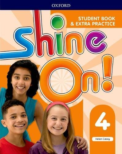 Shine On!: Level 4: Student Book with Extra Practice