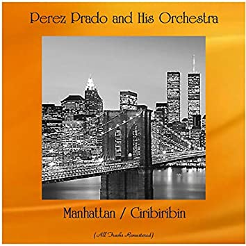 Manhattan / Ciribiribin (All Tracks Remastered)