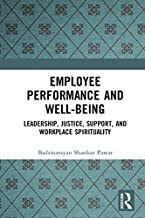 Employee Performance and Well-being: Leadership, Justice, Support, and Workplace Spirituality