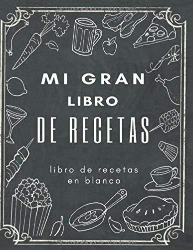 Mi gran libro de recetas libro de recetas en blanco: 200 páginas Mis Recetas Favoritas - Libro de recetas mis platos - En blanco para crear tus ... cuadernos receta por 100 tarjetas de recetas