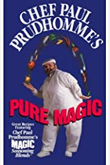 Chef Paul Prudhomme's Pure Magic Kindle Edition