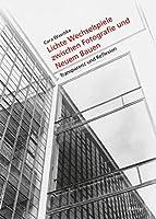 Lichte Wechselspiele Zwischen Fotografie Und Neuem Bauen: Materialitat Und Medialitat
