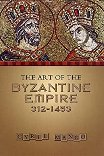 The Art of the Byzantine Empire 312-1453: Sources and Documents (MART: The Medieval Academy Reprints for Teaching No. 16) [並行輸入品]
