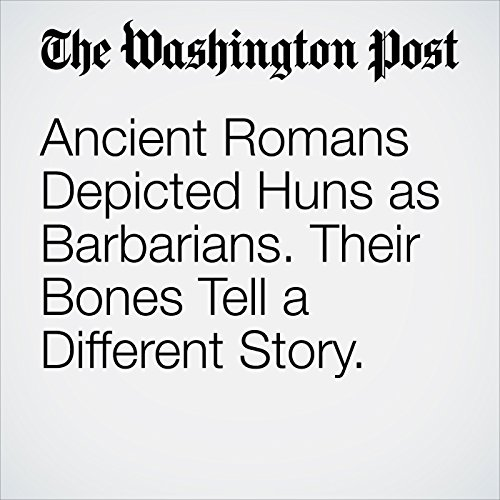 Ancient Romans Depicted Huns as Barbarians. Their Bones Tell a Different Story. copertina