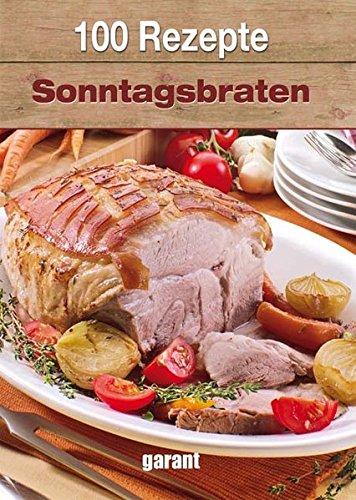 100 Rezepte Sonntagsbraten