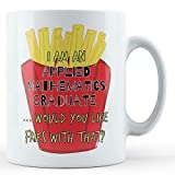Soy un graduado de Matemáticas Aplicadas ¿Te gustaría patatas fritas con eso? - Printe.
