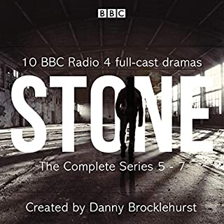 Stone: The Complete Series 5-7     BBC Radio 4 Full-Cast Crime Dramas              By:                                                                                                                                 Danny Brocklehurst                               Narrated by:                                                                                                                                 Craig Cheetham,                                                                                        Deborah McAndrew,                                                                                        Hugo Speer,                   and others                 Length: 13 hrs and 51 mins     123 ratings     Overall 4.9