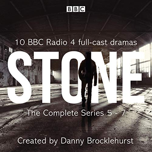 Stone: The Complete Series 5-7     BBC Radio 4 Full-Cast Crime Dramas              By:                                                                                                                                 Danny Brocklehurst                               Narrated by:                                                                                                                                 Craig Cheetham,                                                                                        Deborah McAndrew,                                                                                        Hugo Speer,                   and others                 Length: 13 hrs and 51 mins     125 ratings     Overall 4.9