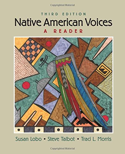 Compare Textbook Prices for Native American Voices: A Reader 3 Edition ISBN 9780205633944 by Lobo, Susan,Talbot, Steve,Morris Carlston, Traci