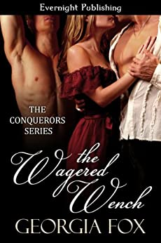The Wagered Wench (The Conquerors Book 5) by [Georgia Fox]