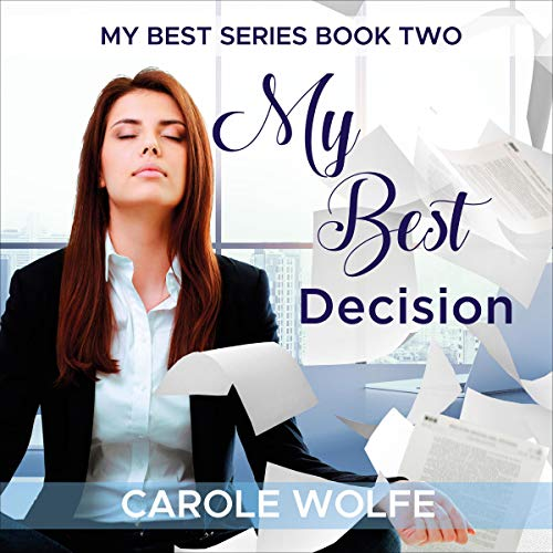 My Best Decision: Sara's Story Audiobook By Carole Wolfe cover art