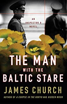The Man with the Baltic Stare: An Inspector O Novel (Inspector O Novels Book 4) by [James Church]
