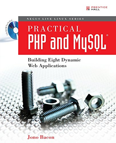 Practical PHP and MySQL, w. CD-ROM: Building Eight Dynamic Web Applications (Negus Live Linux)