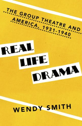 Real Life Drama: The Group Theatre and America, 1931-1940 (English Edition)