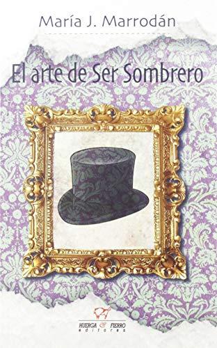 El Arte De Ser sombrero