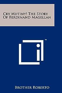 Cry Mutiny! The Story Of Ferdinand Magellan