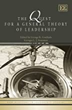 The Quest for a General Theory of Leadership (New Horizons in Leadership Studies Series)