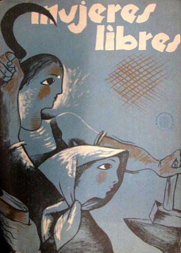 Vintage Spanish Civil War 1936-39 Propaganda Free Women. Emitido por Mujeres LIBRES, The Anarchist Women's Organisation 250gsm Art Card Gloss A3 Reproducción Poster