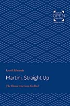 Martini, Straight Up: The Classic American Cocktail (English Edition)