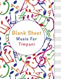 blank sheet music for timpani: music manuscript paper, clefs notebook, composition notebook, blank sheet music compositio, (8.5 x 11 in) 110 pages, ... standard for students / professionals v.
