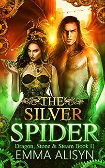 The Silver Spider: Dragon Shifter Urban Fantasy Romance (Dragon, Stone & Steam Book 2) by [Emma Alisyn, Michelle Hoffman]