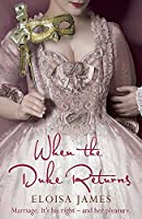 When the Duke Returns: The Sexy and Romantic Regency Romance (Desperate Duchesses)
