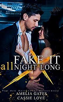 Fake It - All night long: Ein Milliardär Liebesroman (German Edition) par [Amelia Gates, Cassie Love]