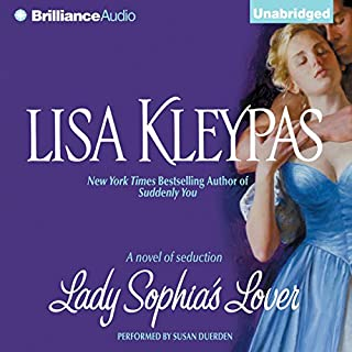 Lady Sophia's Lover                   By:                                                                                                                                 Lisa Kleypas                               Narrated by:                                                                                                                                 Susan Duerden                      Length: 9 hrs and 21 mins     582 ratings     Overall 4.4