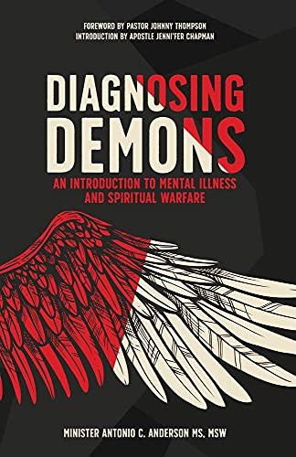 Diagnosing Demons: An Introduction to Mental Illness and Spiritual Warfare