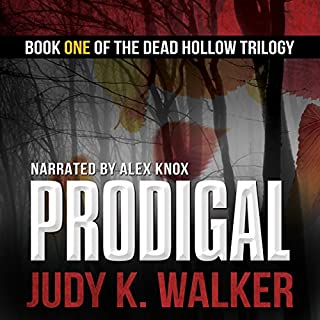 Prodigal     Dead Hollow, Book 1              By:                                                                                                                                 Judy K. Walker                               Narrated by:                                                                                                                                 Alex Knox                      Length: 9 hrs and 45 mins     12 ratings     Overall 4.7
