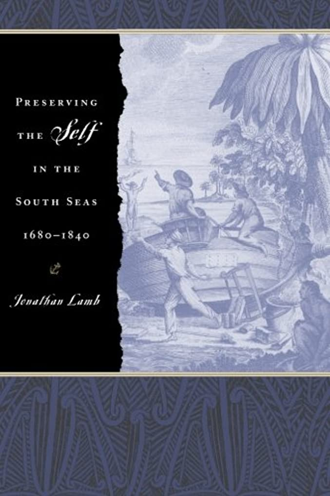 発症区別するベアリングPreserving the Self in the South Seas 1680-1840