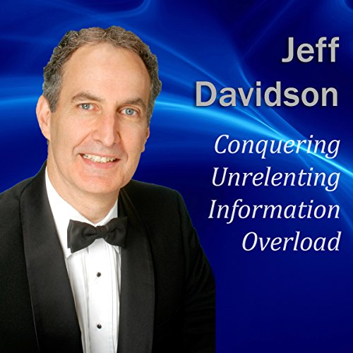 Conquering Unrelenting Information Overload audiobook cover art