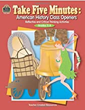 Take Five Minutes: American History Class Openers: American History Class Openers: Reflective and Critical Thinking Activities, Grades 5-8 (Take Five Minutes (Teacher Created Resources))