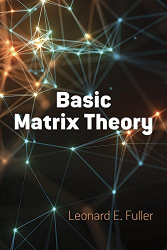 Compare Textbook Prices for Basic Matrix Theory Dover Books on Mathematics Illustrated Edition ISBN 9780486818467 by Fuller, Leonard  E.