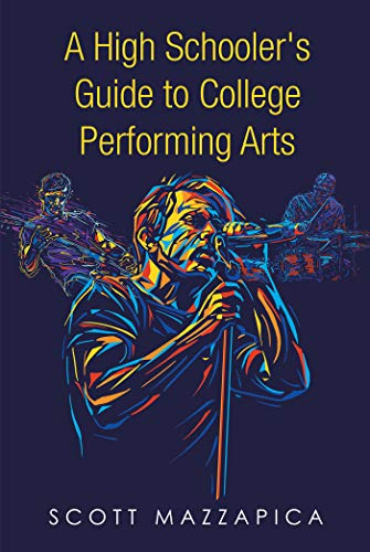 A High Schooler's Guide to College Performing Arts (English Edition)