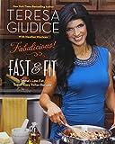 Fabulicious!: Fast & Fit: Teresa's Low-Fat, Super-Easy Italian Recipes