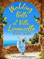Wedding Bells at Villa Limoncello: A feel good holiday romance (Tuscan Dreams Book 1)