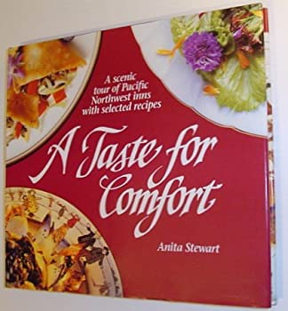 A Taste for Comfort: A Scenic Tour of Pacific Northwest Inns With Selected Recipes 096342940X Book Cover