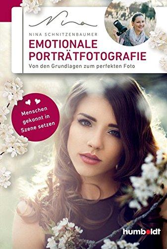 Emotionale Porträtfotografie: Von den Grundlagen zum perfekten Foto. Menschen gekonnt in Szene setzen. (humboldt - Freizeit & Hobby)