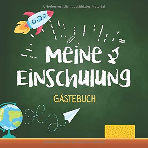 Meine Einschulung Gästebuch: Schönes buntes Eintagebuch zum Schulanfang | 1. Klasse  | Geschenk für Junge oder Mädchen zum 1. Schultag, für die ... und Deko für die Einschulungsfeier