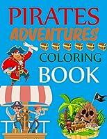 Pirates Adventures Coloring Book: Pirates Coloring Book