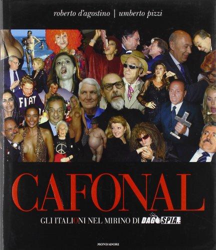 Cafonal. Gli «italioni» nel mirino di «Dagospia». Ediz. illustrata