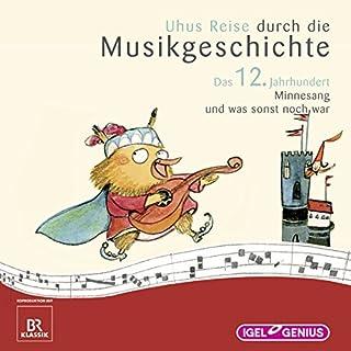 Uhus Reise durch die Musikgeschichte - Das 12. Jahrhundert Titelbild