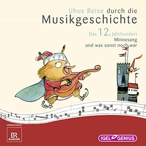 Uhus Reise durch die Musikgeschichte - Das 12. Jahrhundert audiobook cover art