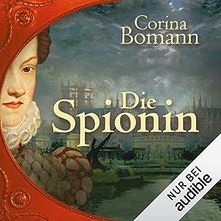 Die Spionin                   Autor:                                                                                                                                 Corina Bomann                               Sprecher:                                                                                                                                 Gabriele Blum                      Spieldauer: 17 Std. und 46 Min.     997 Bewertungen     Gesamt 4,2