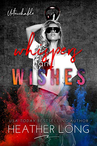 Whispers and Wishes (Untouchable Book 4)