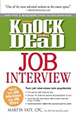Knock  em Dead Job Interview: How to Turn Job Interviews Into Job Offers