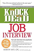 Knock 'em Dead Job Interview: How to Turn Job Interviews Into Job Offers by Martin Yate CPC(2012-12-18)