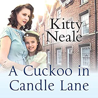 A Cuckoo in Candle Lane                   By:                                                                                                                                 Kitty Neale                               Narrated by:                                                                                                                                 Annie Aldington                      Length: 9 hrs and 56 mins     3 ratings     Overall 4.3
